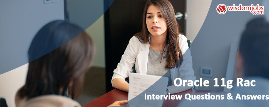Oracle 11g RAC Interview Questions & Answers