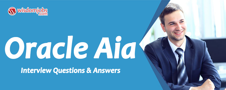 Oracle Aia Interview Questions