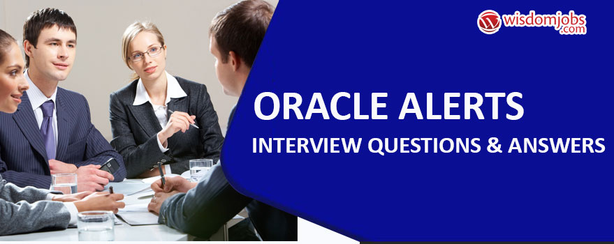 Oracle Alerts Interview Questions & Answers
