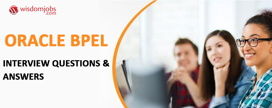 Oracle BPEL Interview Questions & Answers