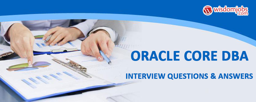 Oracle Core Dba Interview Questions & Answers