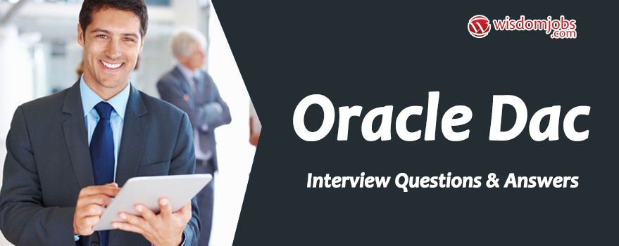 Oracle DAC Interview Questions