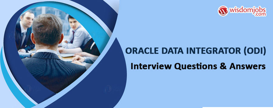 Oracle Data Integrator (ODI) Interview Questions & Answers