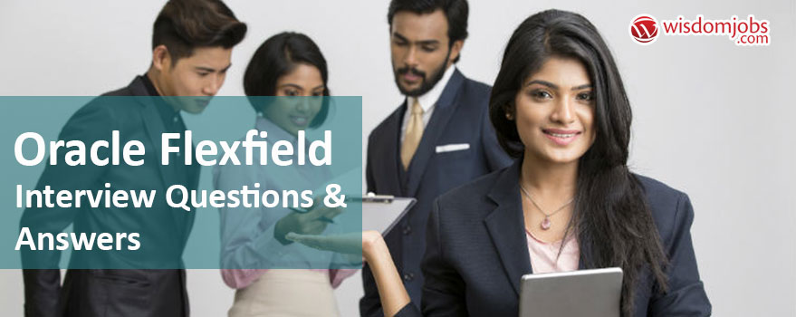 Oracle Flexfield Interview Questions