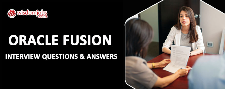 Oracle Fusion Interview Questions
