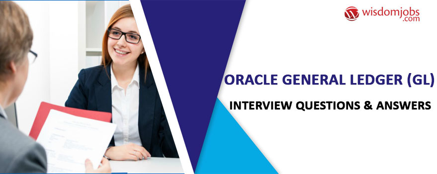 Oracle general ledger (GL) Interview Questions & Answers