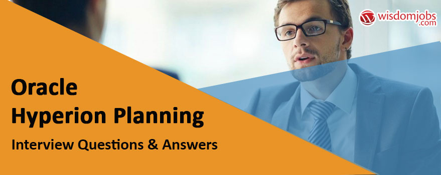 Oracle Hyperion Planning Interview Questions & Answers