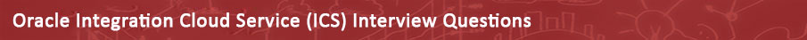Oracle Integration Cloud Service (ICS) Interview Questions