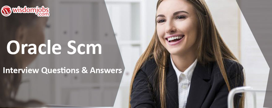 Oracle SCM Interview Questions