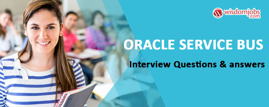 Oracle Service Bus Interview Questions & Answers