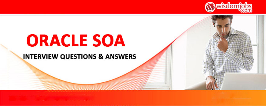 Oracle SOA Interview Questions & Answers