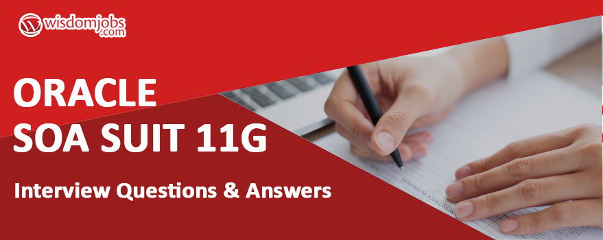 Oracle SOA suit 11g Interview Questions & Answers