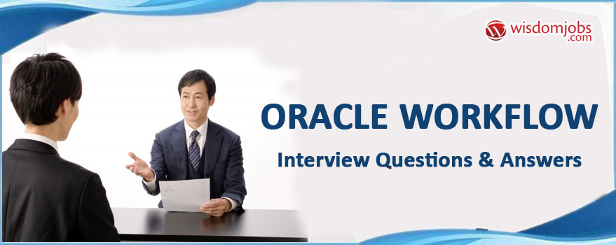 Oracle Workflow Interview Questions & Answers