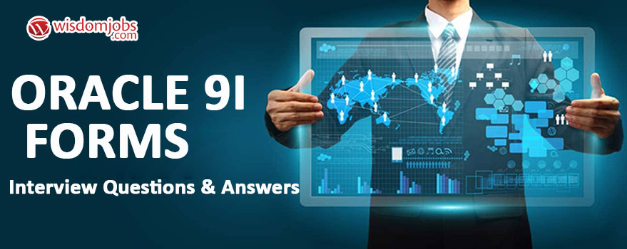 Oracle9i Forms Interview Questions & Answers