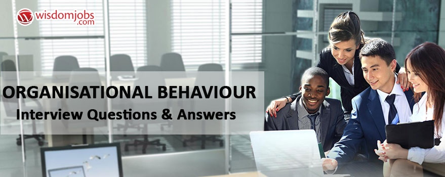 Organisational Behaviour Interview Questions