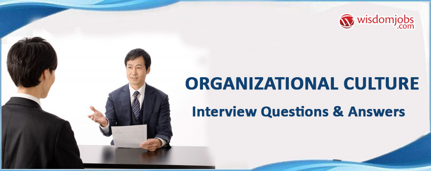 Organizational Culture Interview Questions & Answers