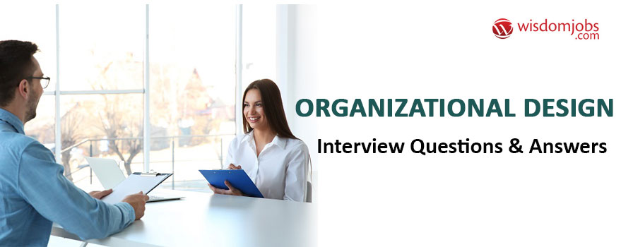 Organizational Design Interview Questions