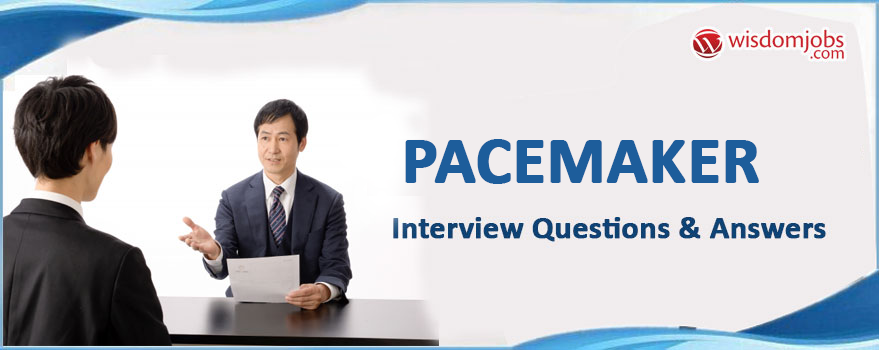 Pacemaker Interview Questions & Answers