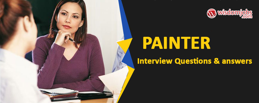 painter Interview Questions & Answers