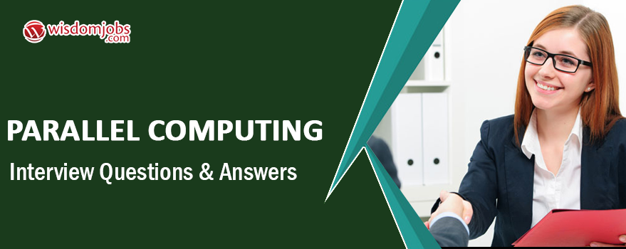 Parallel Computing Interview Questions & Answers