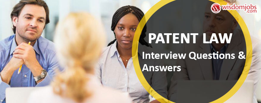 Patent law Interview Questions