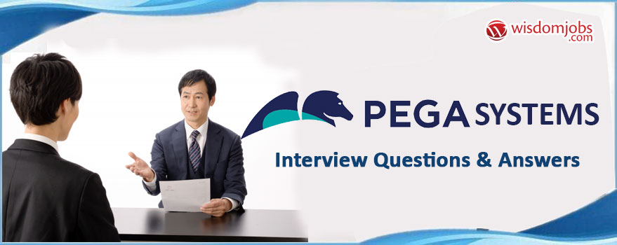 Pega Systems Interview Questions & Answers
