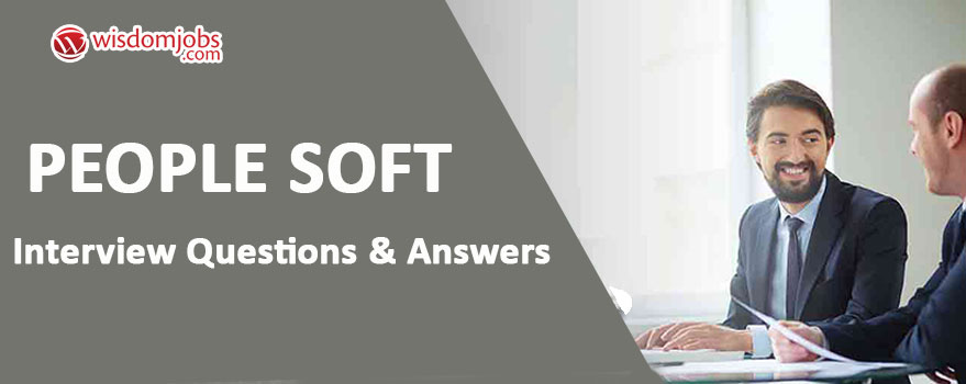 People Soft Interview Questions