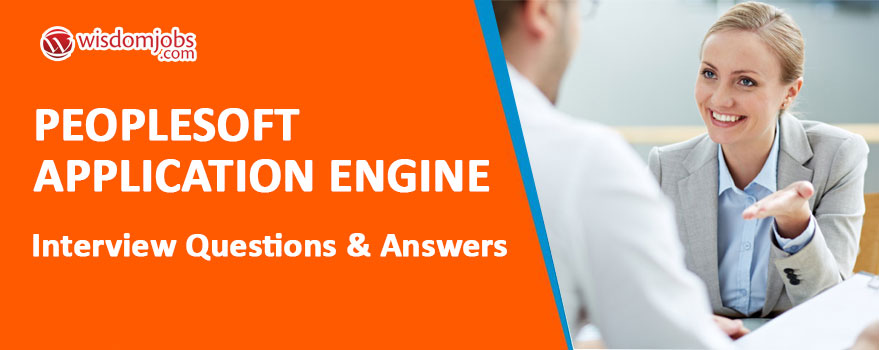 PeopleSoft Application Engine Interview Questions & Answers