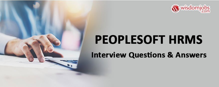 Peoplesoft Hrms Interview Questions