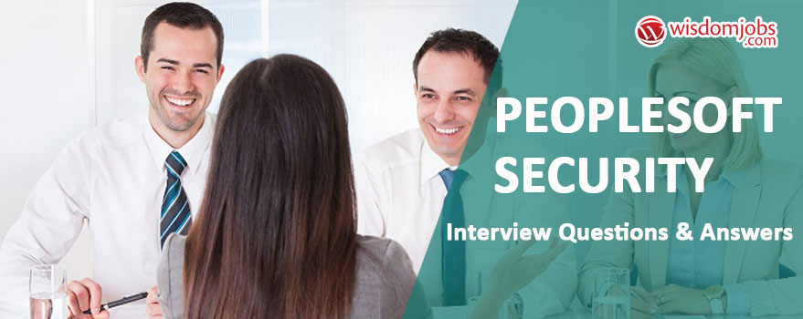 PeopleSoft Security Interview Questions