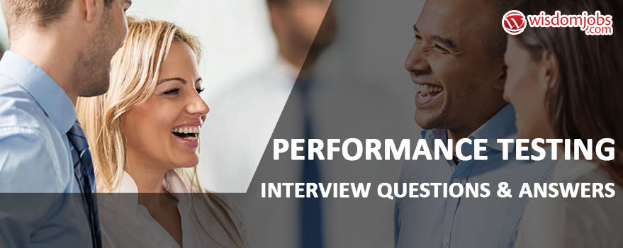TOP 250+ Performance Testing Interview Questions and Answers