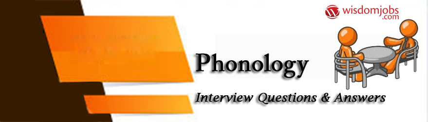 Phonology Interview Questions & Answers