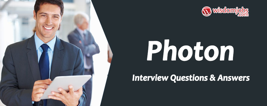 TOP 250+ Photon Interview Questions and Answers 11 January ...