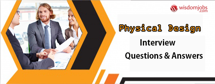 Physical Design Engineer Interview Questions & Answers