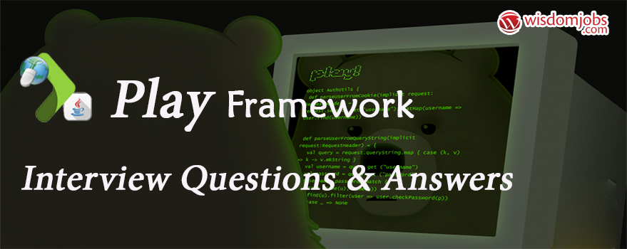 Play Framework Interview Questions