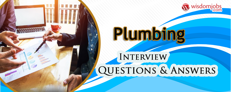 Plumbing Interview Questions Answers
