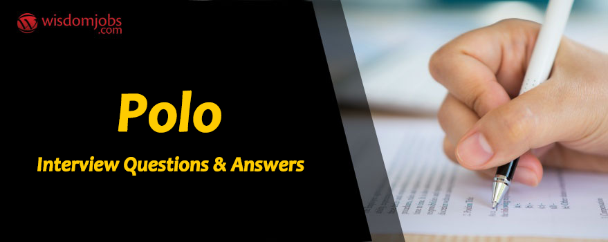 Polo Interview Questions