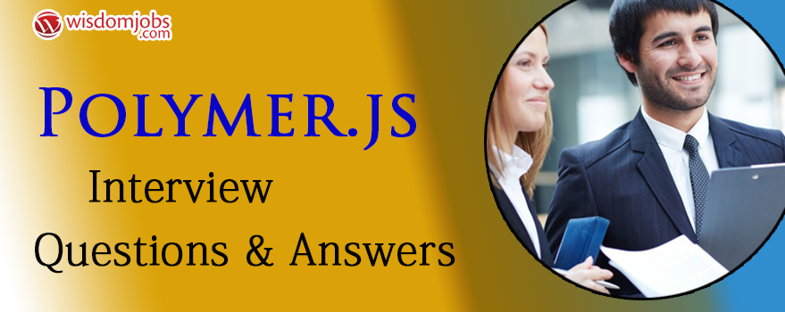 Polymer.js Interview Questions