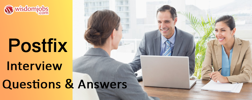 TOP 250+ Postfix Interview Questions and Answers 2019 - Postfix