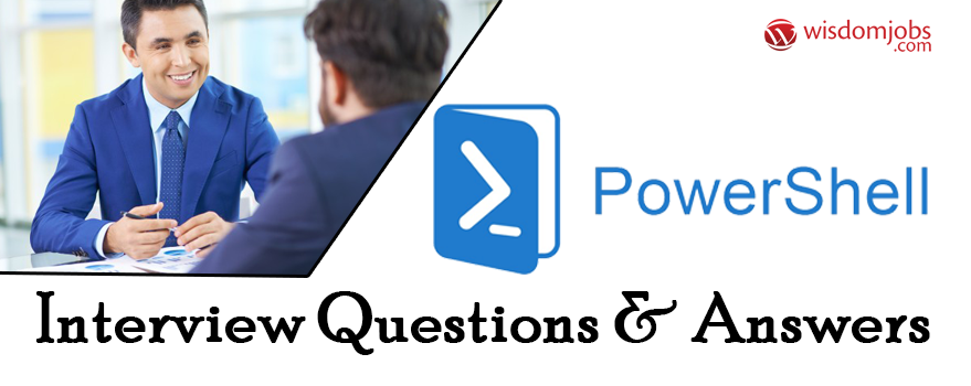 PowerShell Interview Questions & Answers