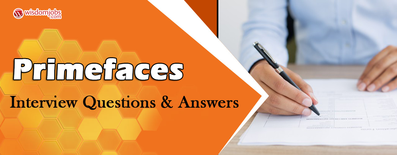 PrimeFaces Interview Questions & Answers