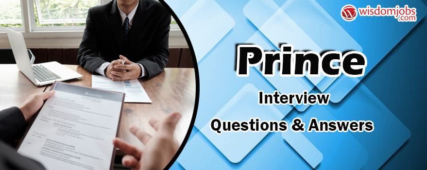 PRINCE Interview Questions & Answers