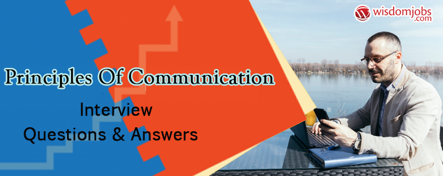 Principles of Communication Interview Questions & Answers