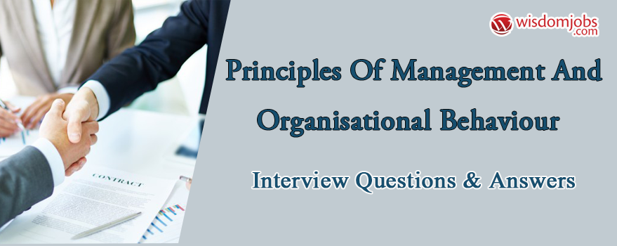 Principles of Management and Organisational Behaviour Interview Questions & Answers
