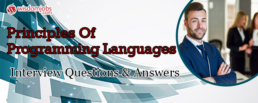 Principles of Programming Languages Interview Questions & Answers