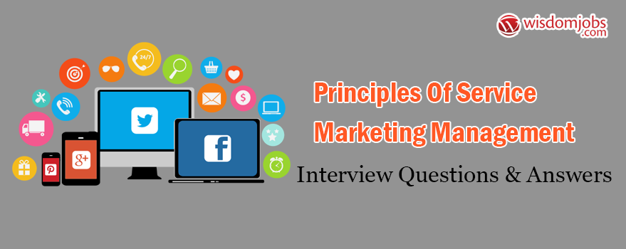 Principles of service marketing management Interview Questions & Answers