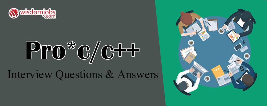 Pro*C/C++ Interview Questions & Answers