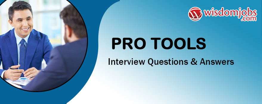Pro Tools Interview Questions