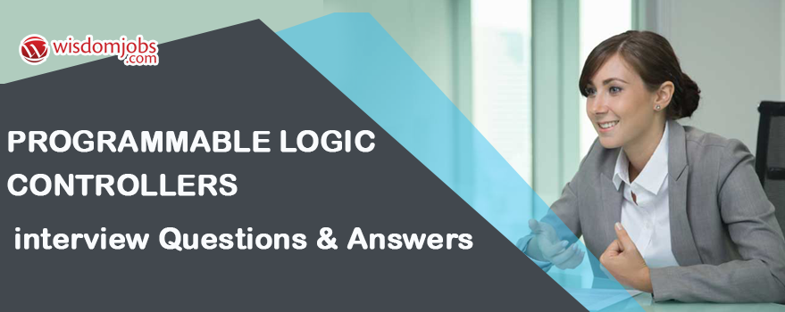 Programmable Logic controllers Interview Questions & Answers