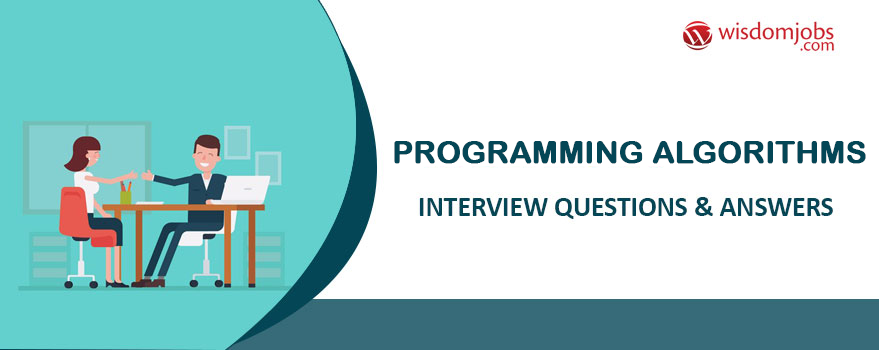 Programming Algorithms Interview Questions & Answers